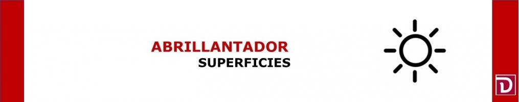 ABRILLANTADOR SUPERFICIES